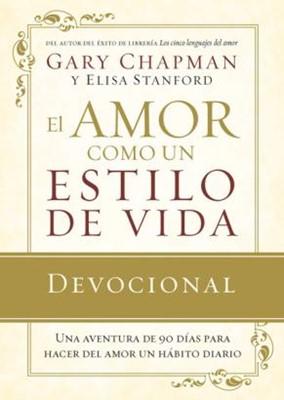 El Amor como un Estilo de Vida (Tapa Suave) [Libro]