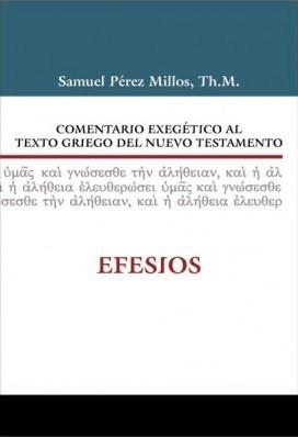 Comentario Exegético al Texto Griego del Nuevo Testamento: Efesios
