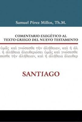 Comentario Exegético al Texto Griego del Nuevo Testamento: Santiago (Tapa Dura) [Libro]