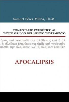Comentario Exegético al Texto Griego del Nuevo Testamento: Apocalipsis (Tapa Dura) [Libro]