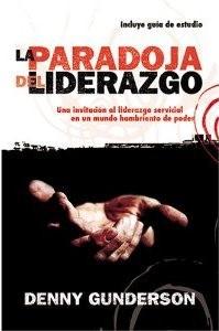 La Paradoja del Liderazgo (Tapa Suave) [Libro]