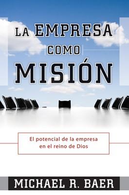 La Empresa como Misión