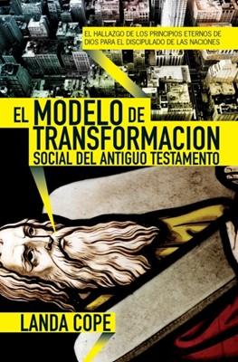 El Modelo de Transformación Social del Antiguo Testamento (Tapa Suave) [Libro]