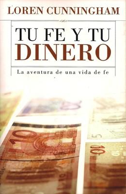 Tu Fe y tu Dinero (Tapa Suave) [Libro]