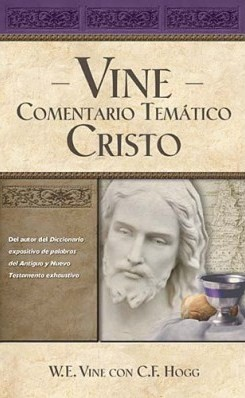 Vine Comentario Temático: Cristo (Tapa Dura) [Libro]