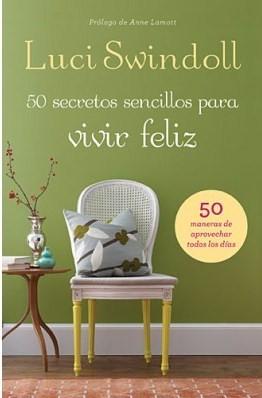 50 Secretos sencillos para Vivir Feliz (Tapa Suave) [Libro]