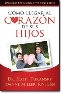 Cómo llegar al Corazón de sus Hijos (Tapa Suave) [Libro]