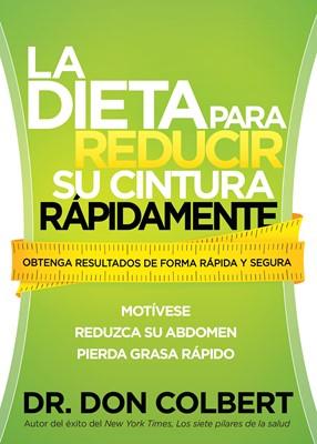 La Dieta para Reducir su cintura Rápidamente (Tapa Suave) [Libro]