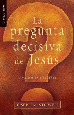 La pregunta decisiva de Jesús (Tapa Suave) [Libro Bolsillo]