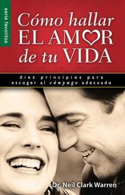 Como hallar el Amor de tu Vida (Tapa Suave) [Libro Bolsillo]