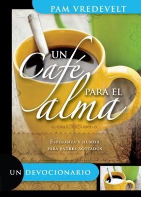 Un Cafe para el Alma (Tapa Suave) [Libro Bolsillo]