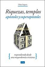 Riquezas, templos, apóstoles y superapóstoles (Tapa Suave) [Libro]
