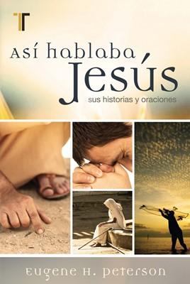 Así hablaba Jesús (Tapa Suave) [Libro]