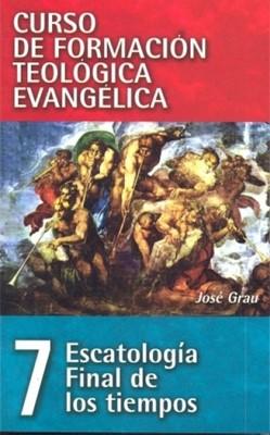 CFT 07 - Escatología Final de los Tiempos (Rústica) [Libro]