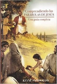 Comprendiendo las parábolas de Jesús (Tapa Suave) [Libro]