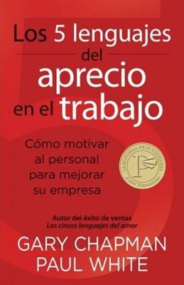 Los 5 lenguajes del aprecio en el trabajo (Tapa Suave) [Libro]
