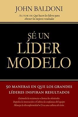 Sé un líder modelo (Tapa Suave) [Libro]