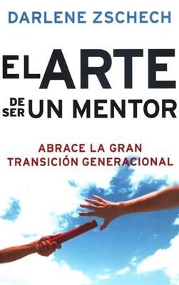 El arte de ser un mentor (Tapa Suave) [Libro]