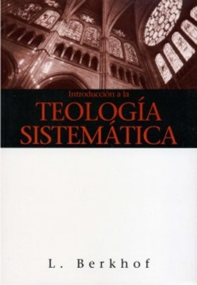 Introducción a la teología sistemática (Tapa Suave) [Libro]