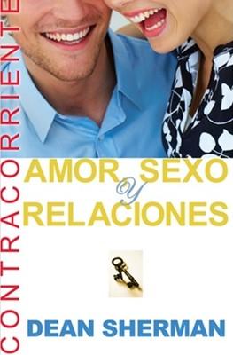 Amor, Sexo y Relaciones (Tapa Suave) [Libro]