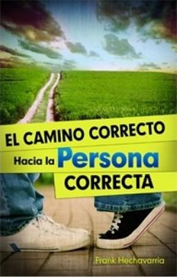 El camino correcto hacia la Persona Correcta (Tapa Suave) [Libro]