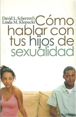 Cómo hablar con tus hijos de sexualidad