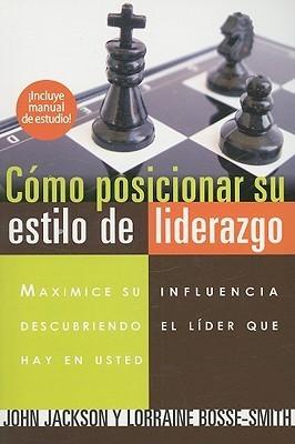 Cómo posicionar su estilo de liderazgo (Tapa Rústica) [Libro]