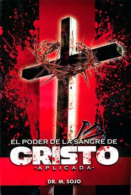 El Poder de la Sangre de Cristo Aplicada (Tapa Rústica) [Libro]