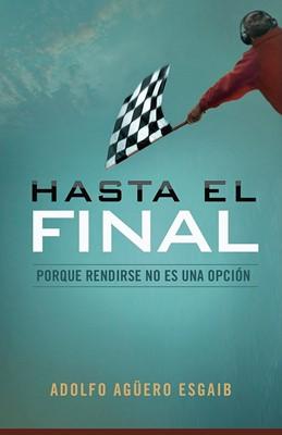 Hasta el Final (Tapa Rústica) [Libro]