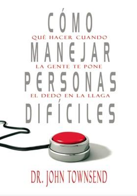 Cómo manejar personas difíciles (Rústica ) [Libro]