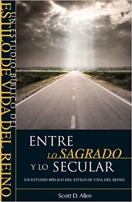 Entre lo Sagrado y lo Secular (Rústica )