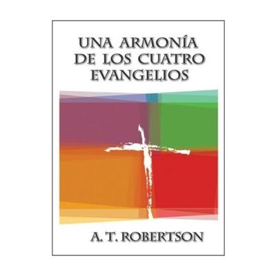 Una Armonía de los Cuatro Evangelios (Rústica)