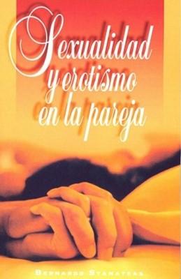 Sexualidad y Erotismo en la pareja (Rústica) [Libro]