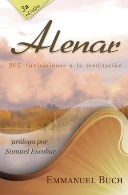 Alenar: 365 Invitaciones a la meditación (Rústica) [Libro]