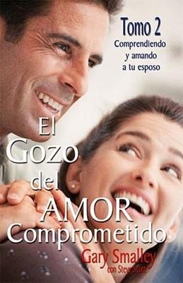 El Gozo del Amor Comprometido - Tomo 2 (Rústica) [Libro]