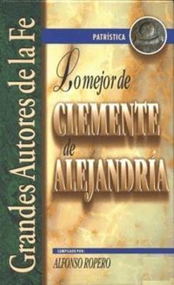 Lo Mejor de Clemente de Alejandría (Tapa Dura) [Libro]