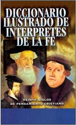 Diccionario ilustrado de intérpretes de la fe (Tapa Dura)
