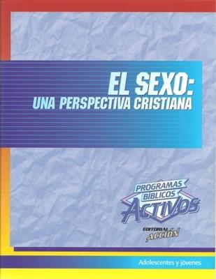 El Sexo: una perspectiva cristiana (Rústica) [Libro]