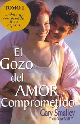 El Gozo del Amor Comprometido - Tomo 1 (Rústica) [Libro]