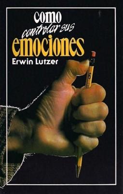 Cómo Controlar sus Emociones (Rústica) [Libro]