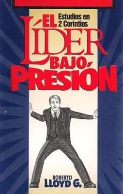El Líder Bajo Presión (Rústica) [Libro]