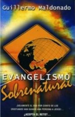 Evangelismo Sobrenatural (Rústica) [Libro]