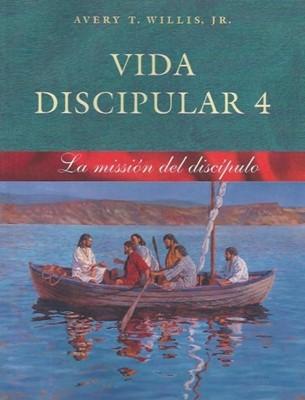 Vida Discipular 4: La Misión del Discípulo (Rústica) [Libro]