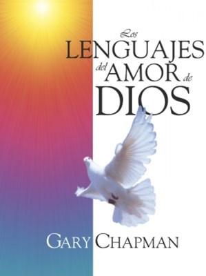 Los Lenguajes del Amor de Dios (Rústica) [Libro]
