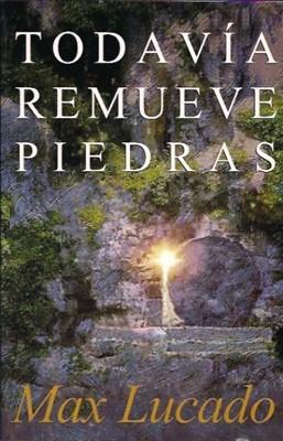 Todavía Remueve Piedras (Rústica) [Libro]