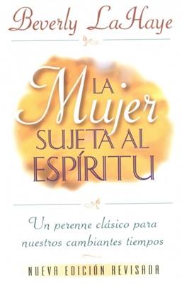 La Mujer sujeta al Espíritu (Tapa Suave) [Libro]