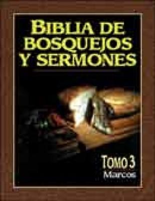 Biblia de Bosquejos y Sermones - Tomo 3 - Marcos (Rústica) [Libro]