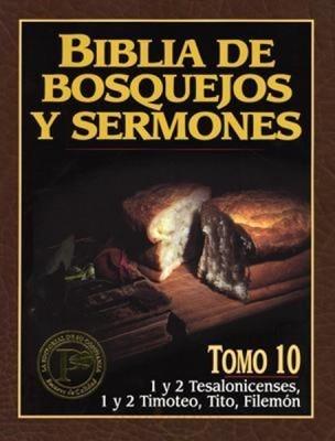 Biblia de Bosquejos y Sermones - Tomo 10 - Tesalonicenses a Filemón (Rústica) [Libro]
