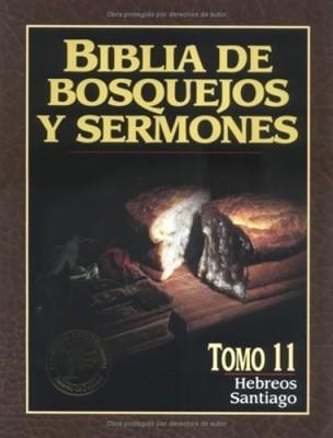 Biblia de Bosquejos y Sermones - Tomo 11 - Hebreos y Santiago (Rústica) [Libro]