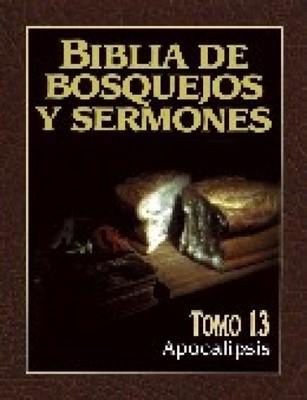 Biblia de Bosquejos y Sermones - Tomo 13 - Apocalipsis (Rústica) [Libro]